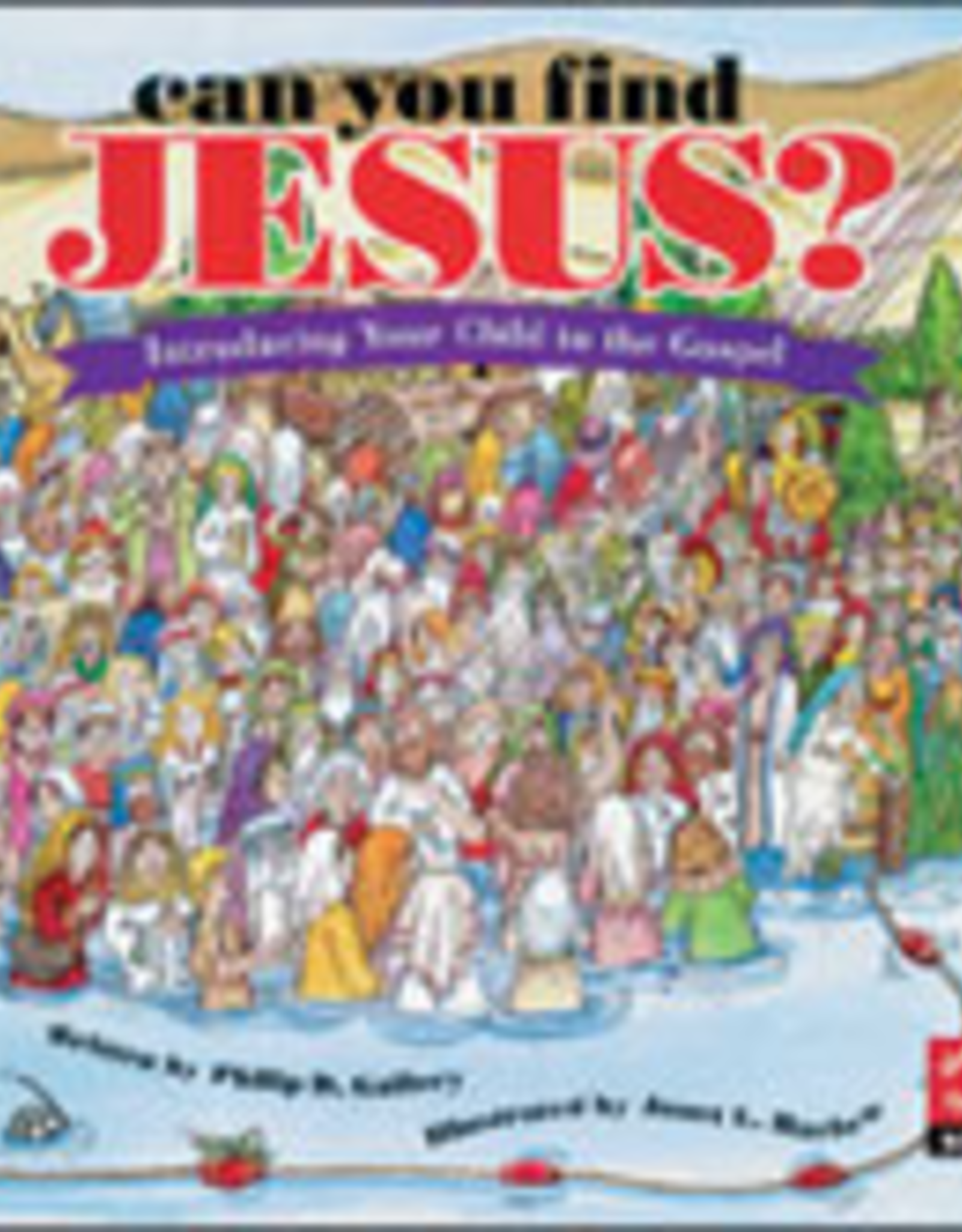 Franciscan Media Can You Find Jesus: Introducing Your Child to the Gospel, by Philip D. Gallery, Illustrated by Janet L. Harlow