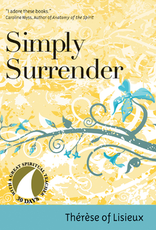 Ave Maria Press Simply Surrender, by Therese of Lisieux, edited by John Kirvan (paperback)