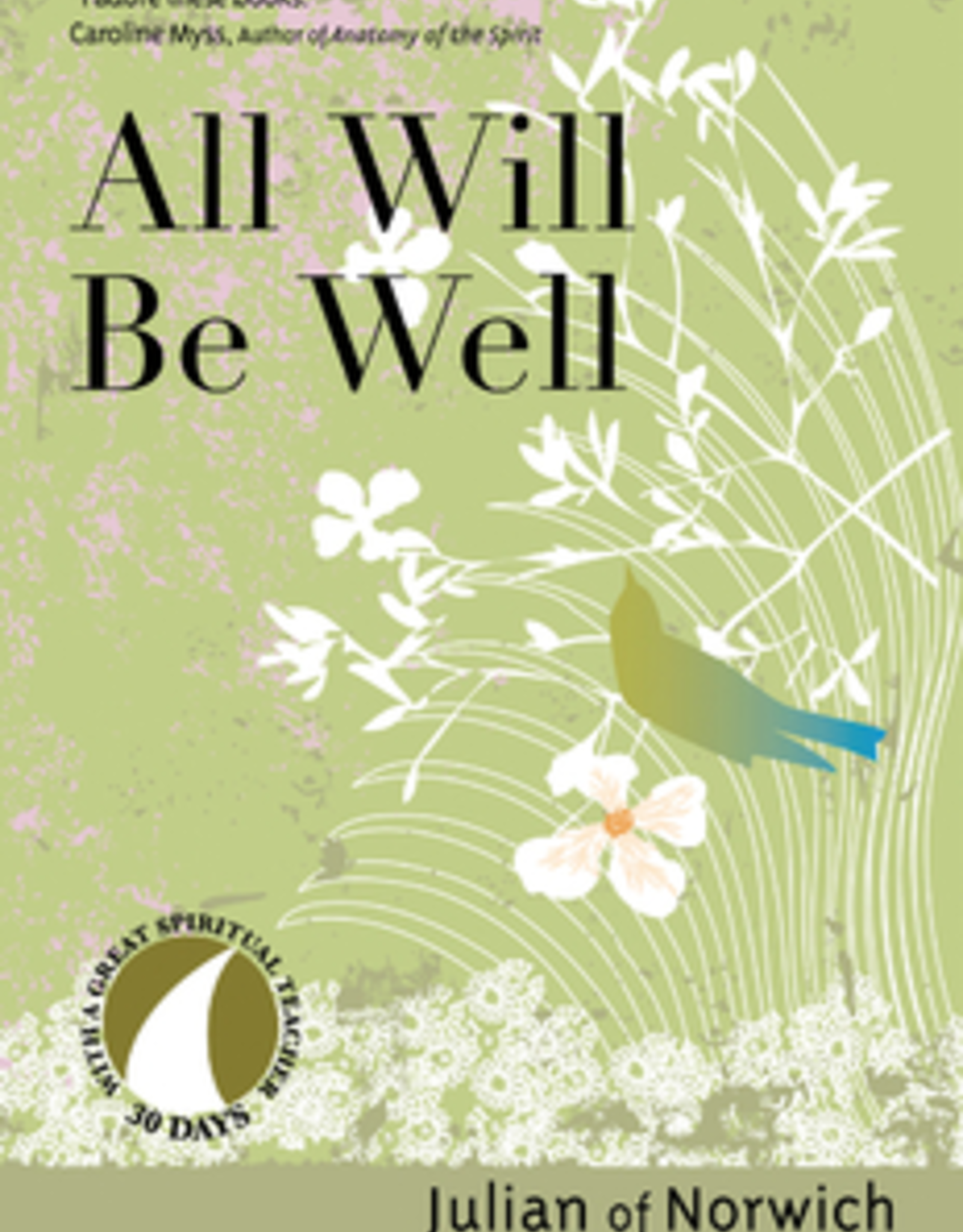 Ave Maria Press All Will Be Well, by Julian of Norwich, edited by John Kirvan (paperback)