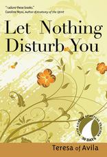 Ave Maria Press Let Nothing Disturb You, by Teresa of Avila, edited by John Kirvan (paperback)