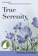 Ave Maria Press True Serenity, by Thomas a Kempis, edited by John Kirvan (paperback)