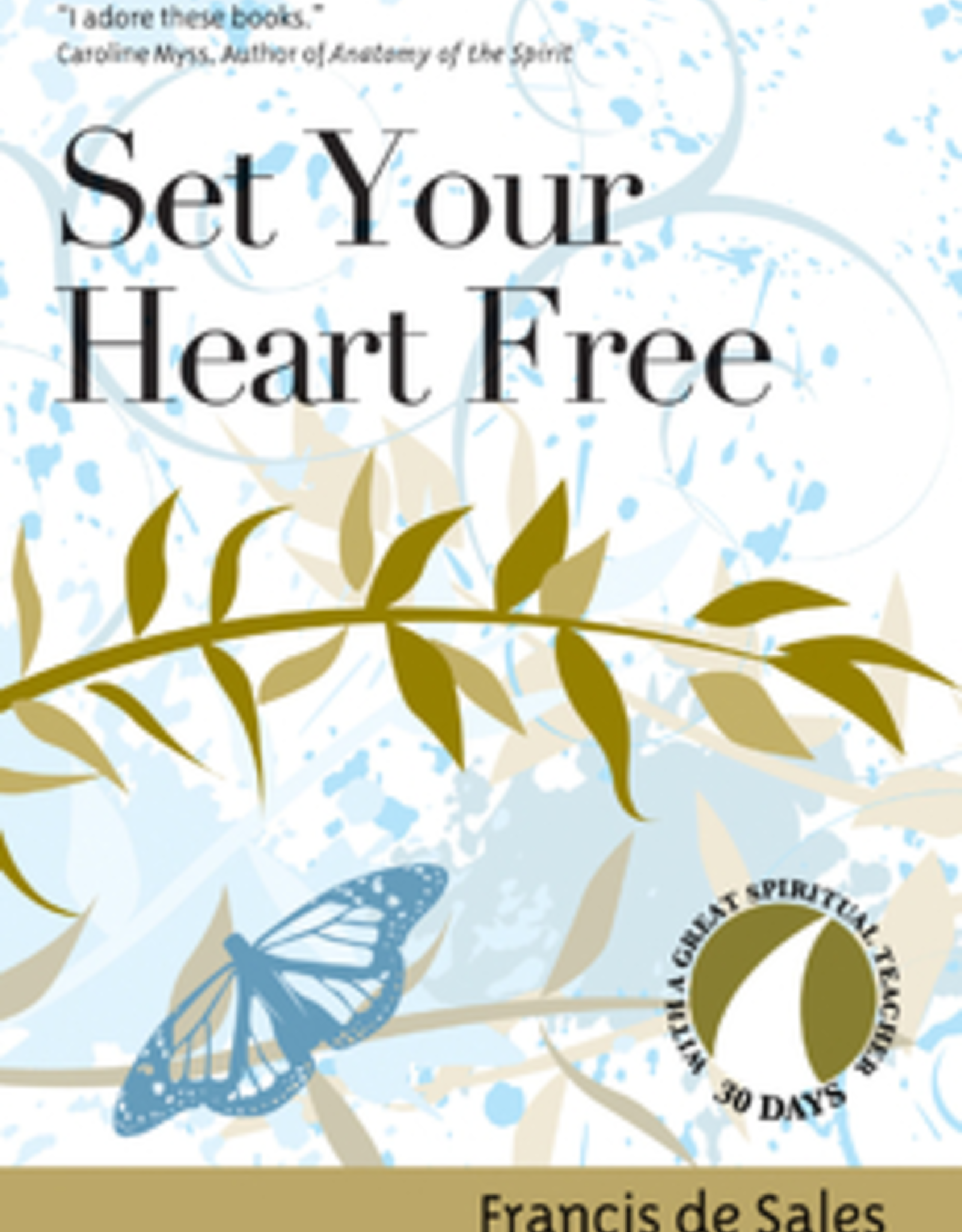 Ave Maria Press Set Your Heart Free, by Francis de Sales, edited by John Kirvan (paperback)