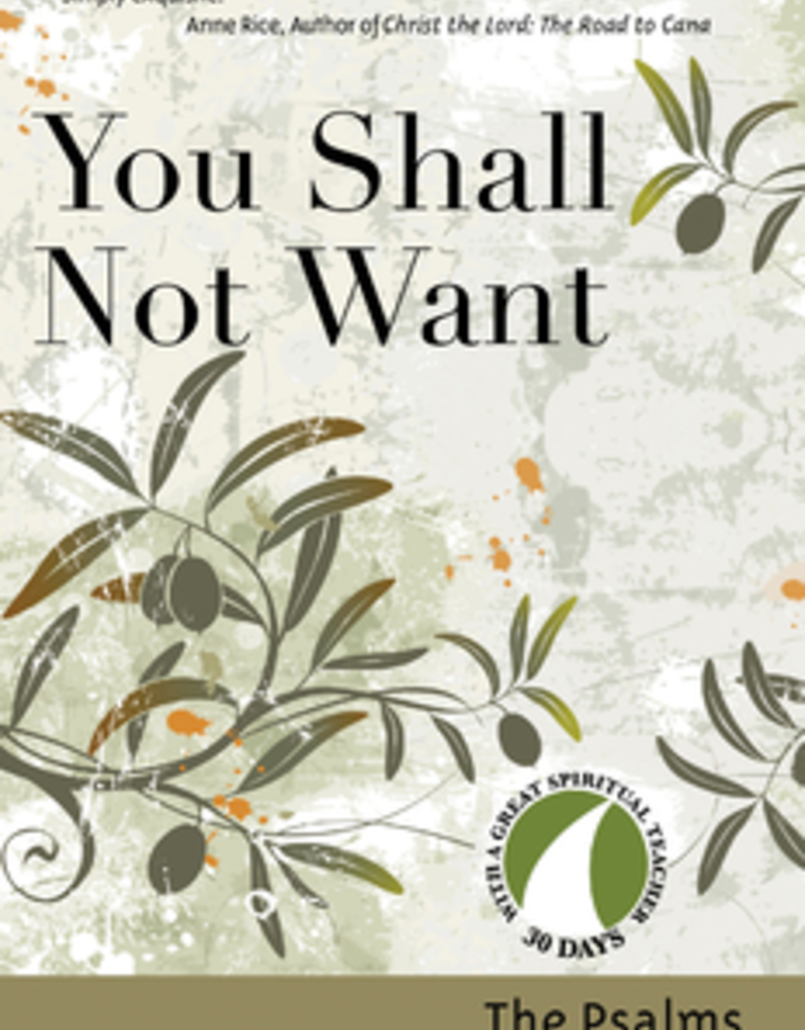 Ave Maria Press You Shall Not Want, by the Author of the Psalms, edited by John Kirvan and Richard Chilson, CSP (paperback)
