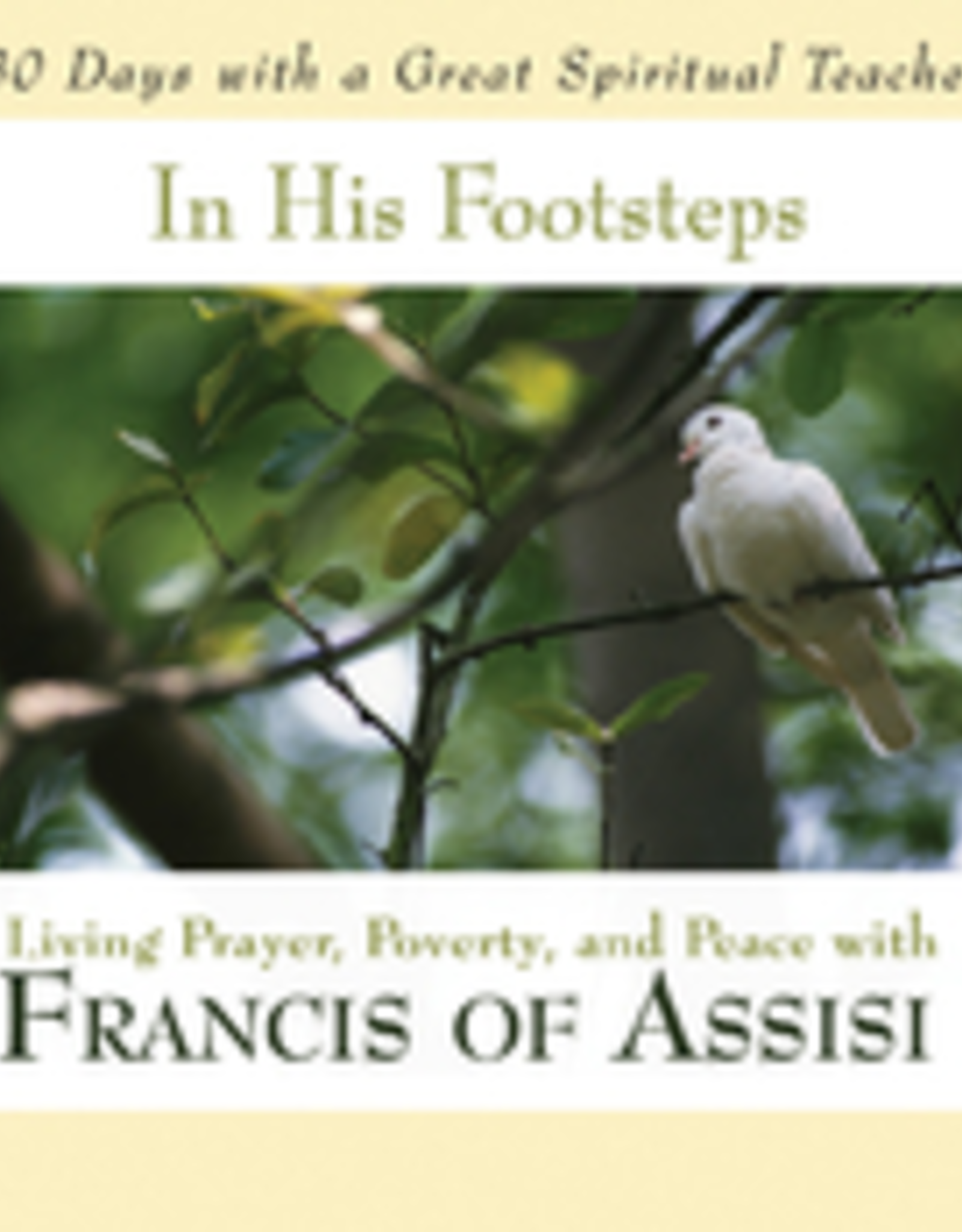 Ave Maria Press In His Footsteps, by St. Francis of Assisi, edited by John Kirvan (paperback)