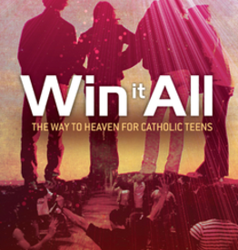 Ave Maria Press Win it All: The Way to Heaven for Catholic Teens, by Justin Fatica (paperback)