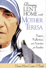 Ave Maria Press Bringing Lent Home with Mother Teresa, by Donna-Marie Cooper O'Boyle (booklet)