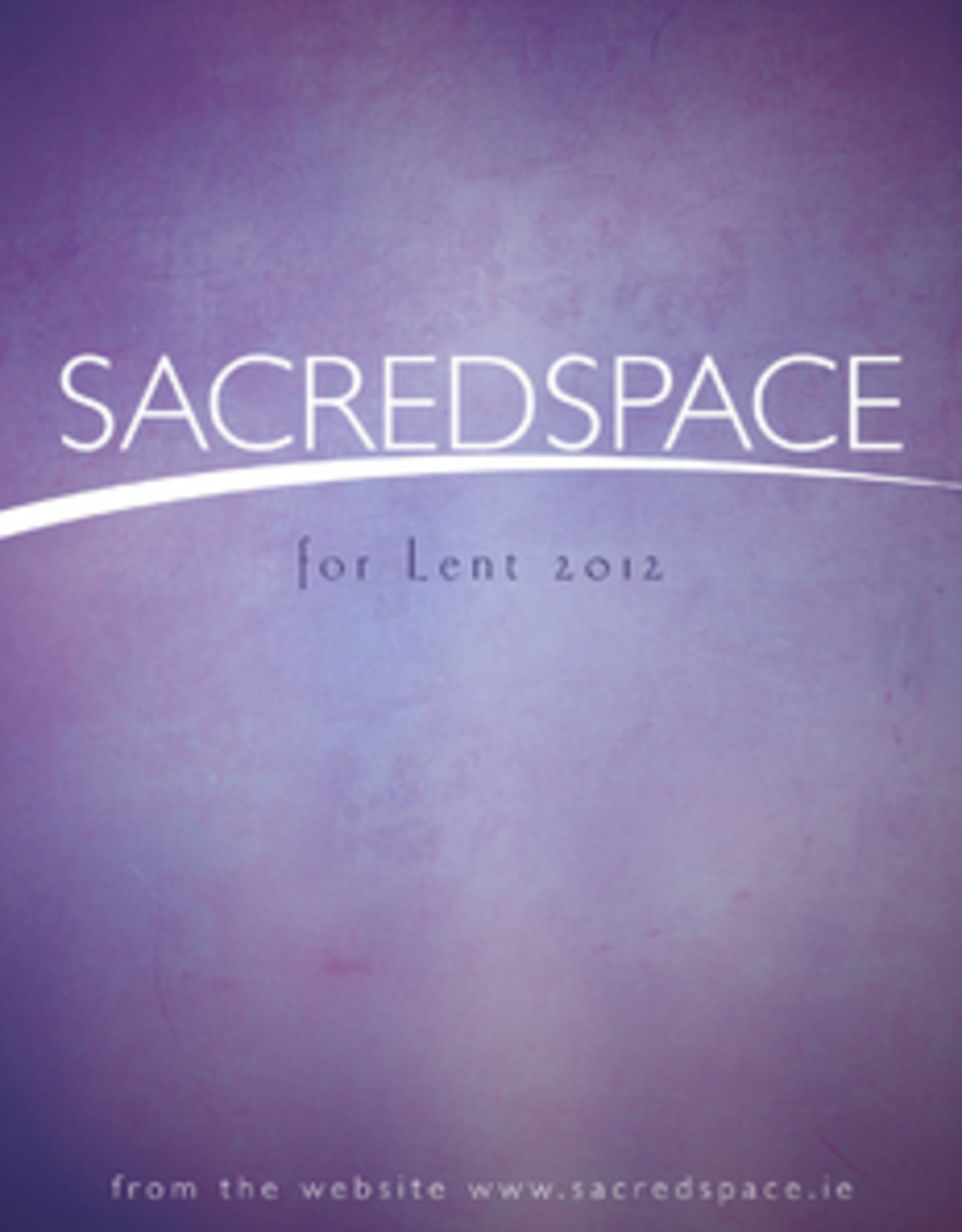 Ave Maria Press Sacred Space for Lent 2012, by The Irish Jesuits (paperback)
