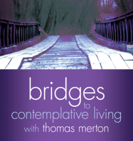 Ave Maria Press Bridges to Contemplative Living with Thomas Merton: Lent and Holy Week, by The Merton Institute for Contemplative Living (booklet)