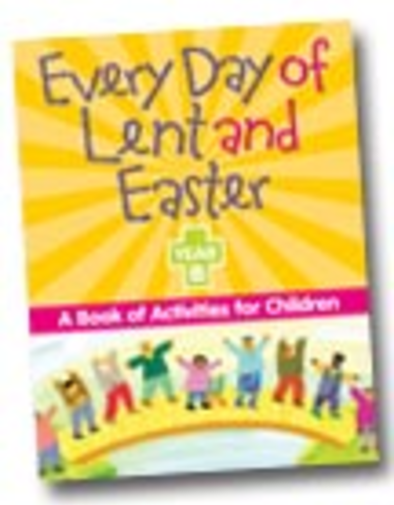 Liguori Press Every Day of Lent and Easter, Year B:  A Book of Activities for Children, by Liguori Press