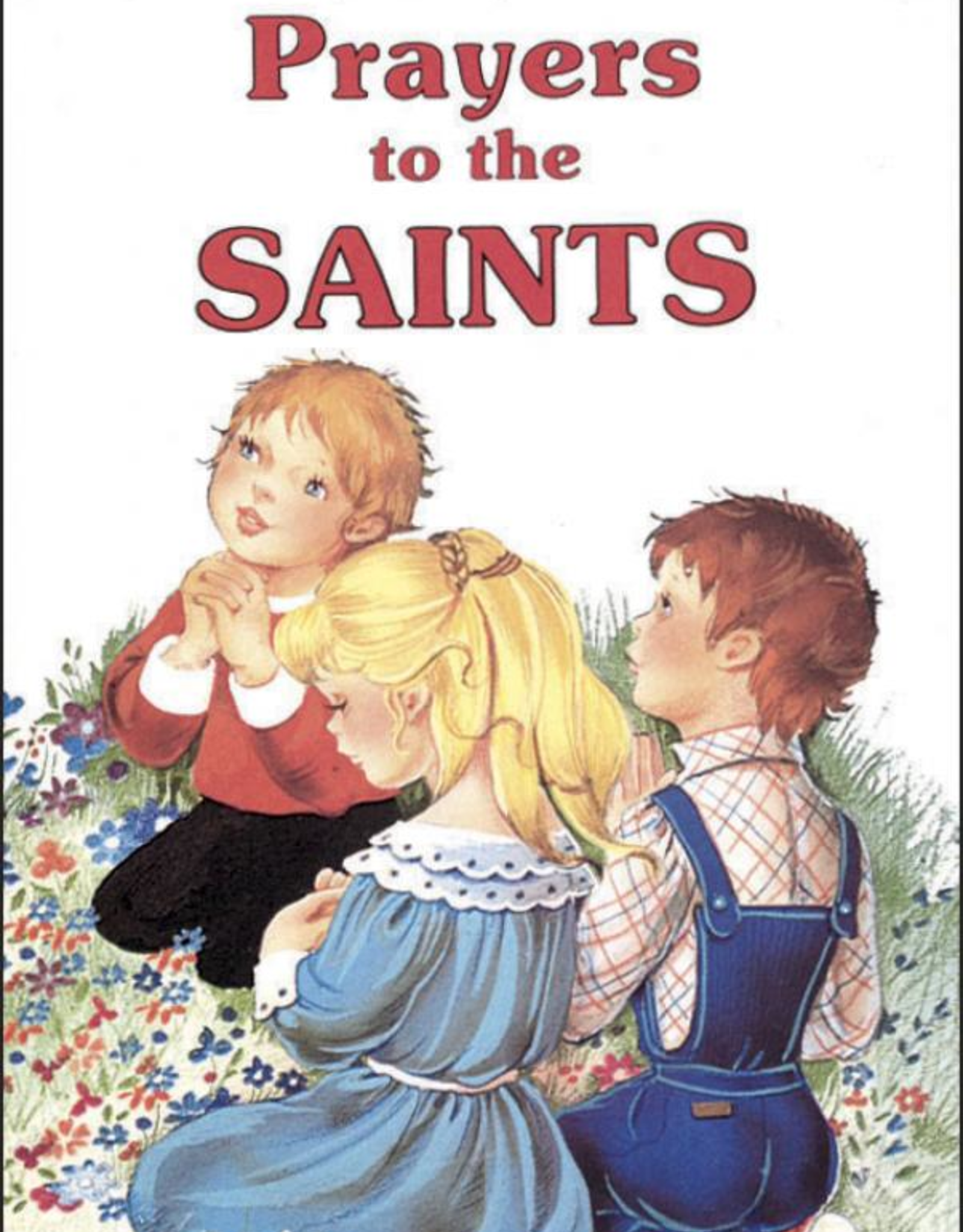 Catholic Book Publishing Prayers to the Saints, by Lawrence Lovasik (hardcover)