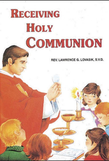 Catholic Book Publishing Receiving Holy Communion, by Lawrence Lovasik (hardcover)