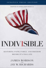 Ignatius Press Indivisible:  Restoring Faith, Family and Freedom Before It's Too Late, Catholic Edition w/ Bonus CD, by Jay Richards and James Robison (Hardcover)