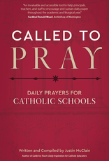 Ave Maria Press Called to Pray:  Daily Prayers for Catholic Schools, by Justin Mclain (paperback)