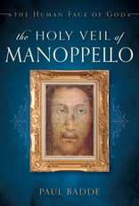 Sophia Institute The Holy Veil of Manoppeilo:  The Human Face of God, by Paul Badde (paperback)