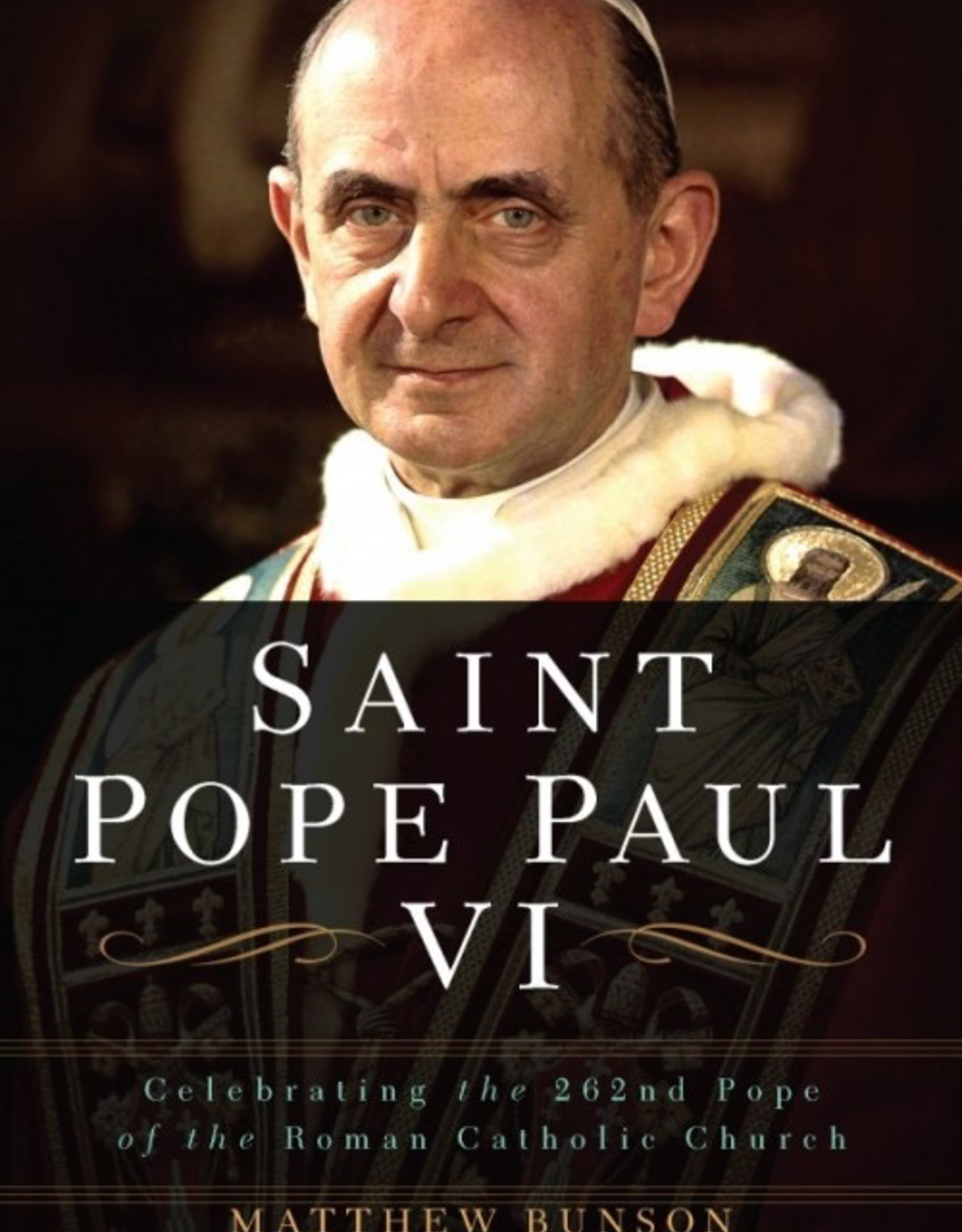 Sophia Institute Saint Pope Paul VI: Celebrating the 262nd Pope of the Roman Catholic Church, by Matthew Bunson (paperback)