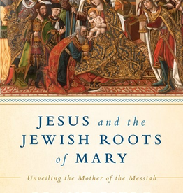 Random House Jeus and the Jewish Roots of Mary: Unveiling the Mother of the Messiah, by Brant Pitre (hardcover)