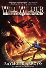 Random House Will Wilder:  The Lost Staff of Wonders, by Raymond Arroyo (hardcover)