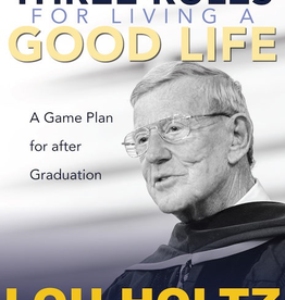 Ave Maria Press Three Rules forf Living A Good Life: A Game Plan for Afdter Graduation, by Lou Holtz (hardcover)