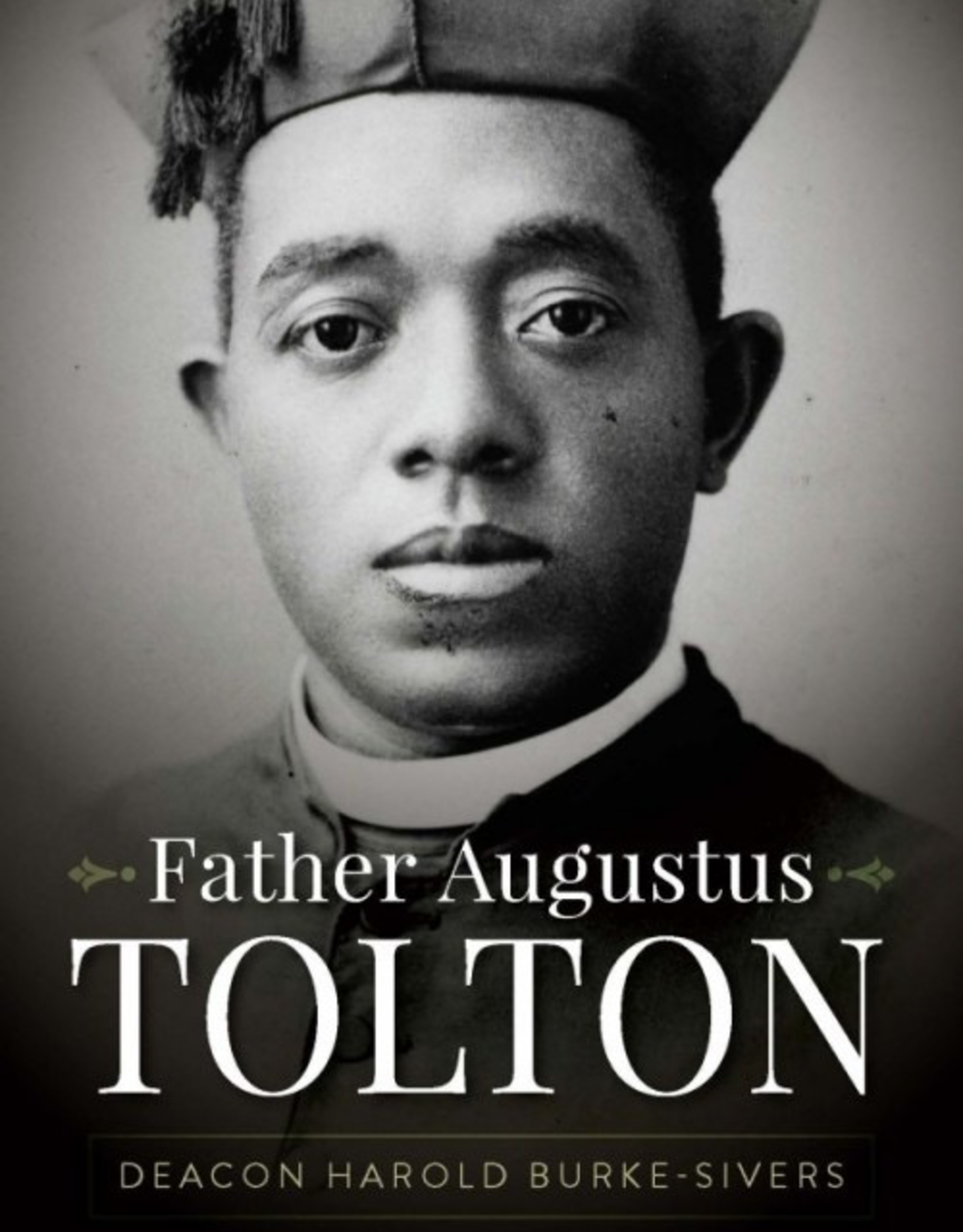 Sophia Institute Father Augustus Tolton, by Harold Burke-Sivers (paperback)