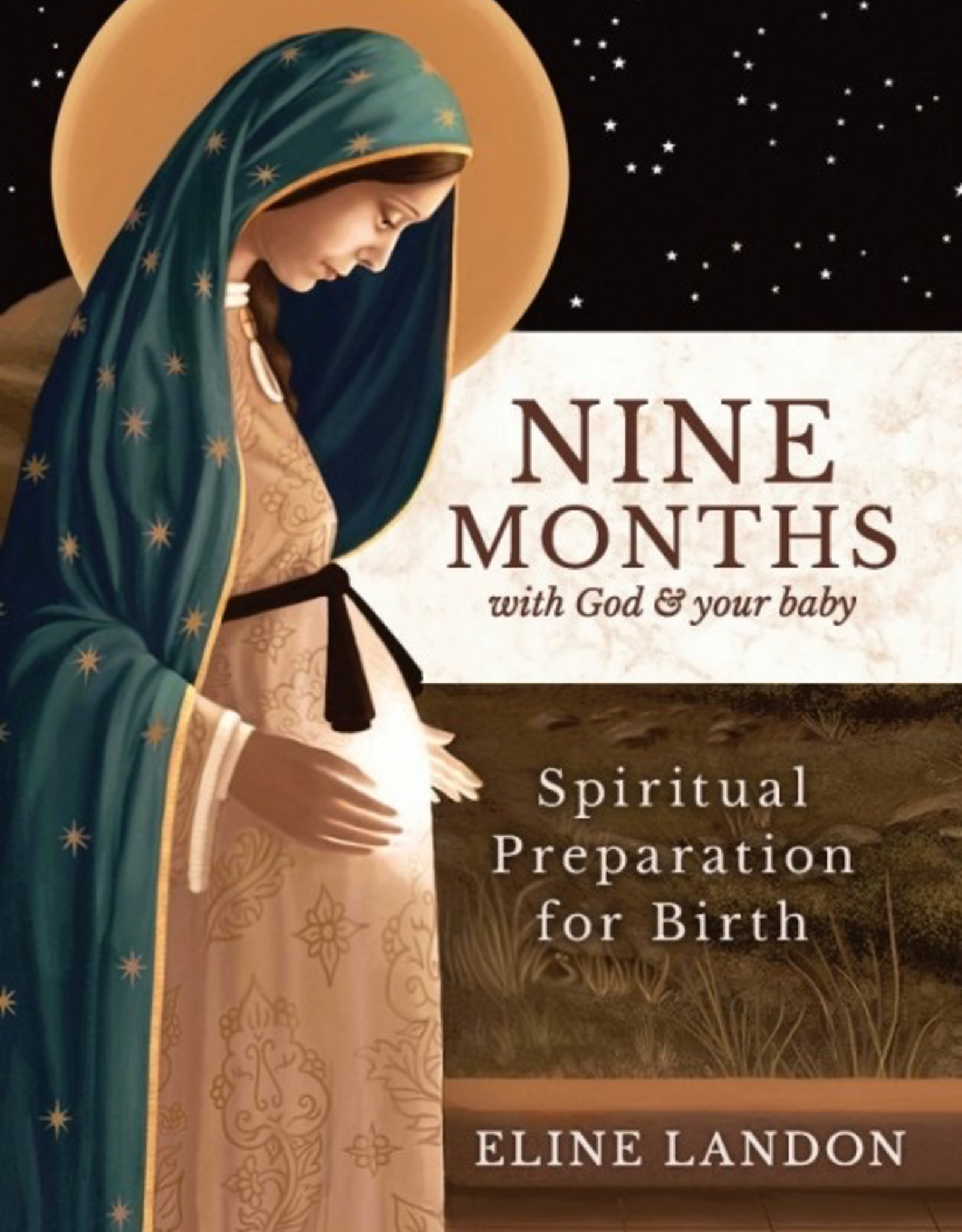 Sophia Institute Nine Months with God and Your Baby:  Spiritual Preparation for Birth, by Eline Landon (paperback)
