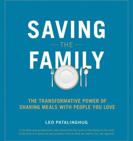 Sophia Institute Saving the Family: The Transforming Power of Sharing Meals with People Youi Love, by Fr. Leo Pat
