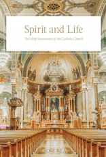 Sophia Institute Spirit and Life:  The Holy Sacraments of the Catholic Church, by Rose Rea (hardcover)