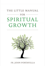 Sophia Institute The Little Manual for Spiritual Growth, by John Portavella (paperback)