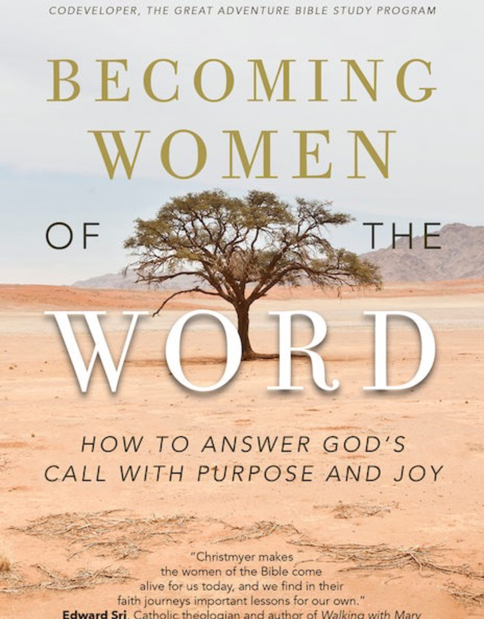 Ave Maria Press Becoming Women of the Word:  How to Answer God's Call with Purpose and Joy, by Sarah Christmyer (paperback)