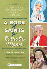 Ave Maria Press A Book of Saints for Catholic Mom's:  Updated Edition, by Lisa M. Hendey (paperback)