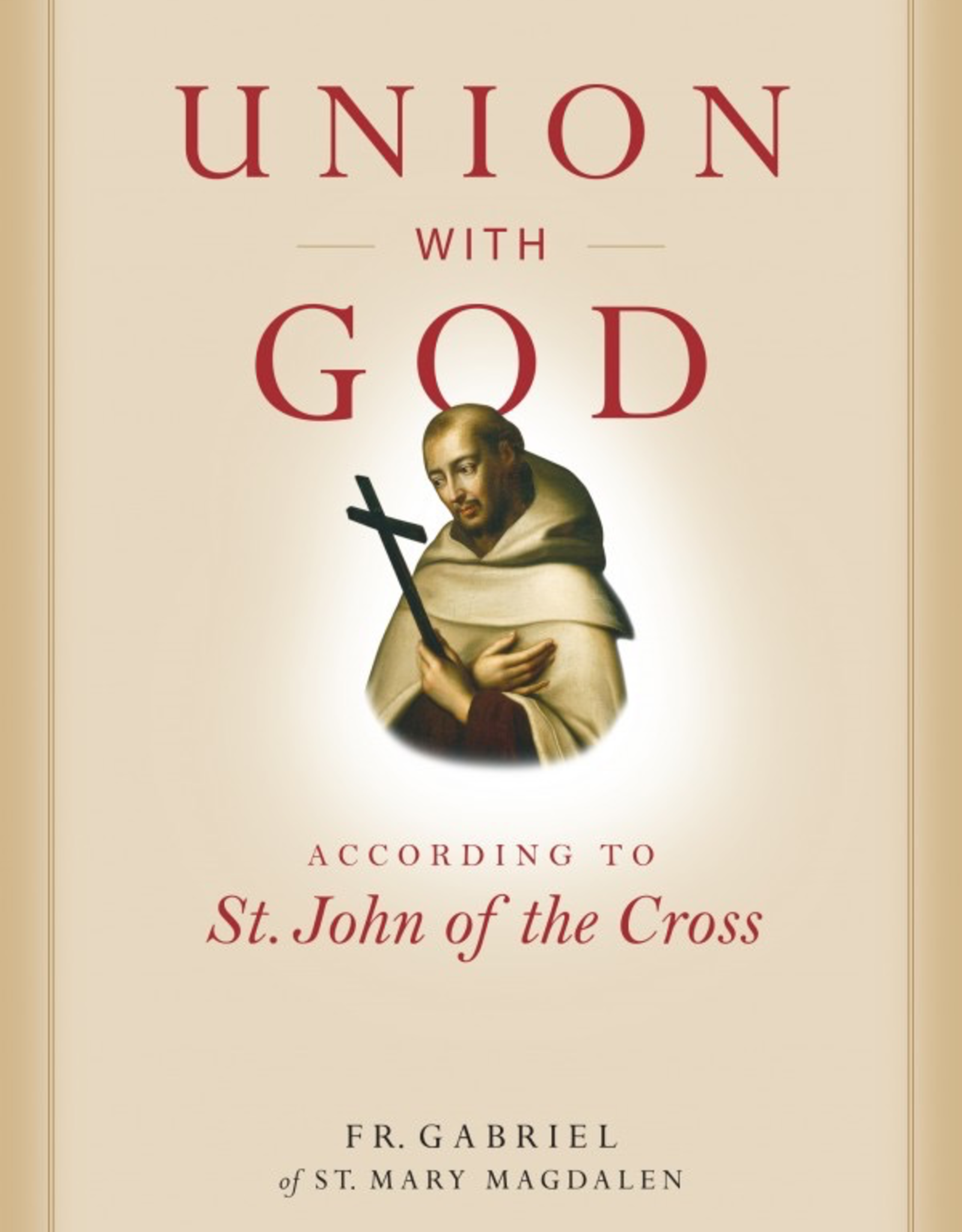 Sophia Institute Union with God According to St. John of the Cross (paperback)