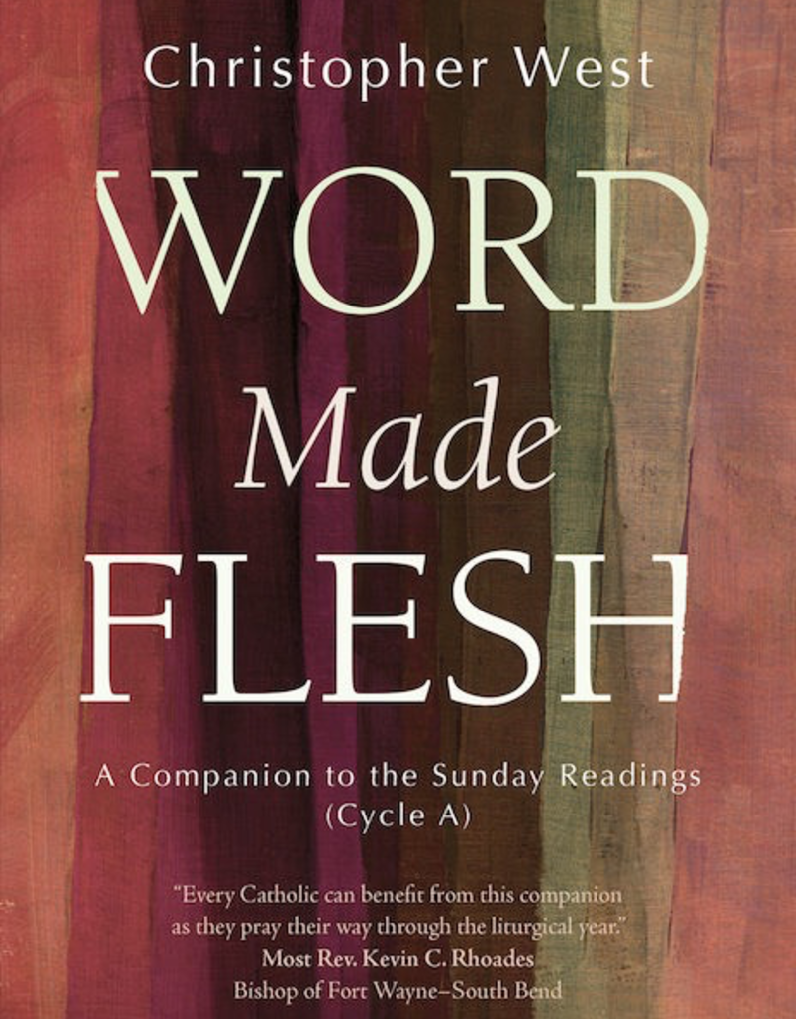 Ave Maria Press Word Made Flesh:  A Companion to the Sunday Readings (Cycle A), by Christopher West (paperback)