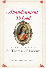 Sophia Institute Abandonment to God:  The Way of Peace of St. Therese of Liseux, by Joel Guibert (paperback)