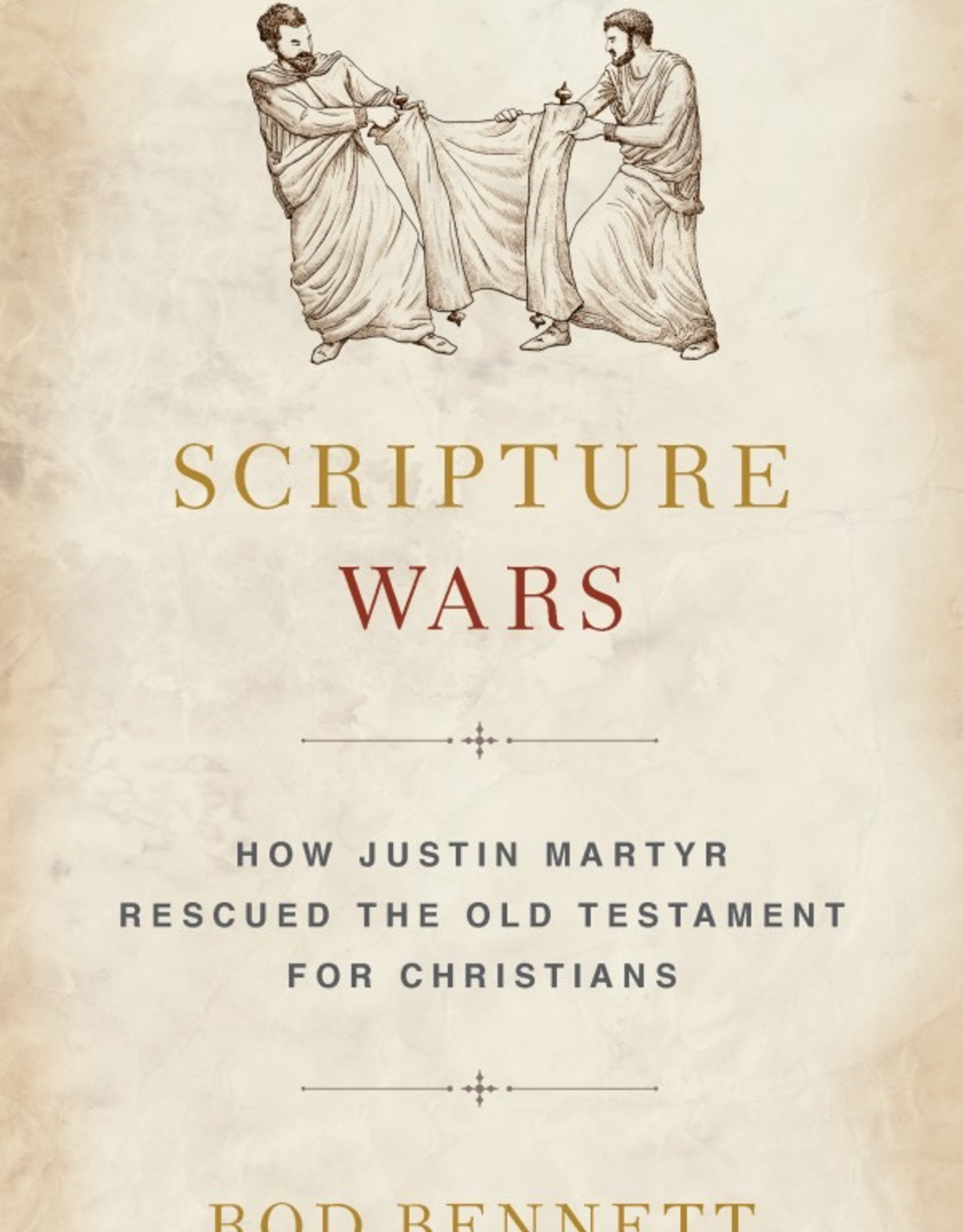 Sophia Institute Scripture Wars:  How Justin Martyr Rescued the Old Testament for Christians, by Rod Bennett (paperback)