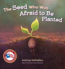 Sophia Institute The Seed Who Was Afraid to Be Planted, by Anthony DeSefano (hardcover)