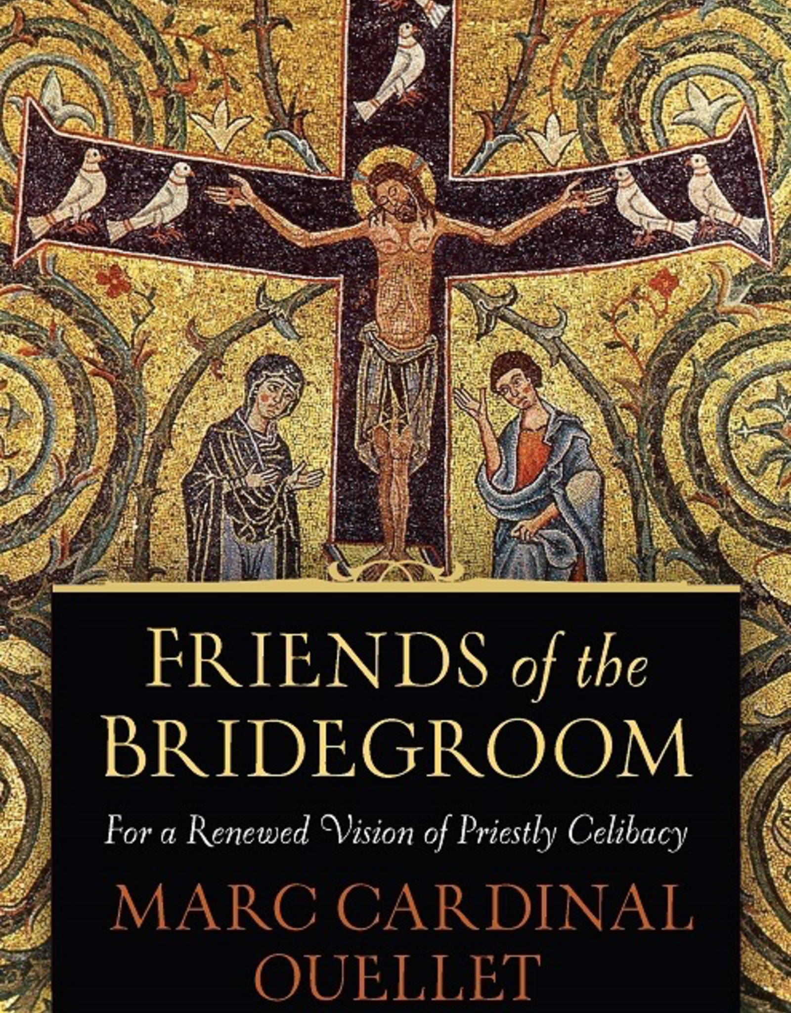 Sophia Institute Friends of the Bridegroom:  For a Renewed Vision of Priestly Celibacy, by Marc Cardinal Oullet (paperback)