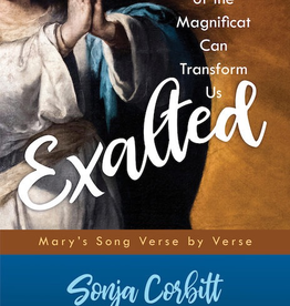Ave Maria Press Exalted: How the Power of the Magnificat Can Transform Us, by Sonja Corbitt (paperback)