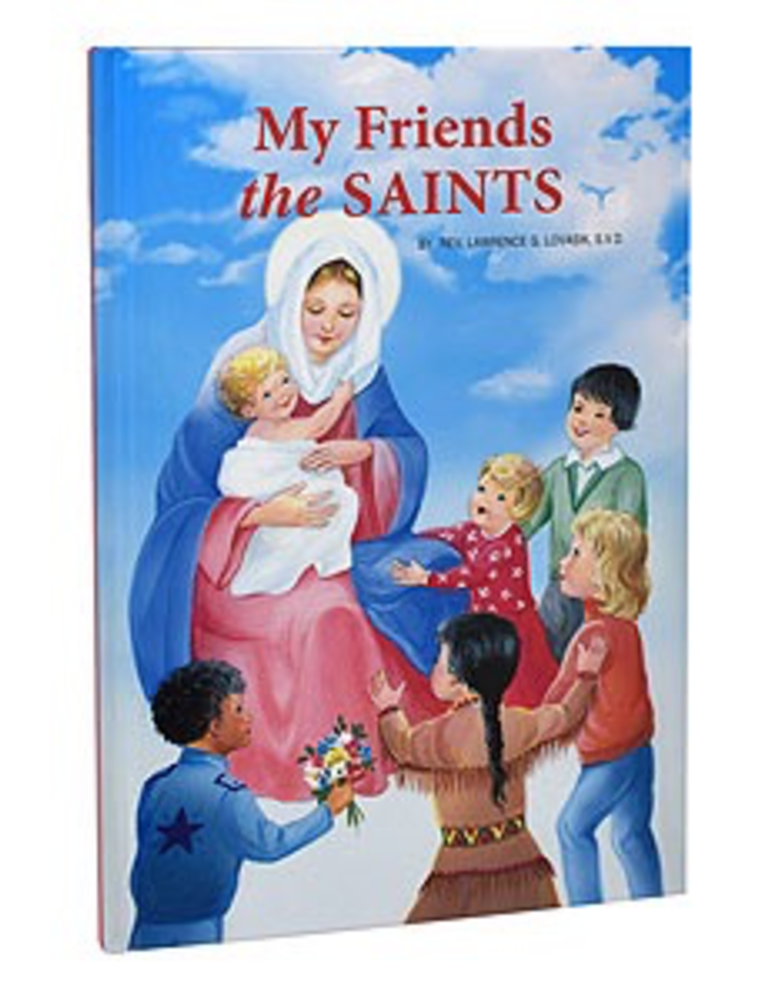 Catholic Book Publishing My Friends the Saints, by Lawrence Lovasik (hardcover)