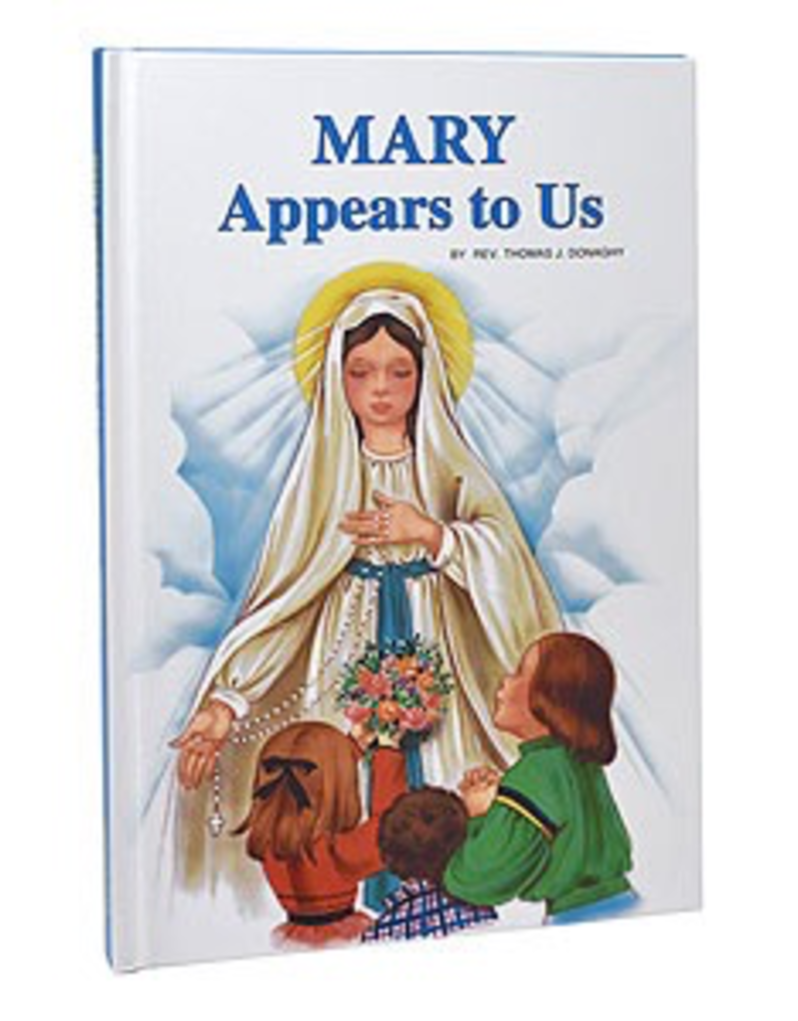 Catholic Book Publishing Mary Appears to Us, by Lawrence Lovasik (hardcover)