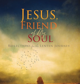 Ave Maria Press Jesus, Friend of My Soul: Reflections for the Lenten Journey, by Joyce Rupp (paperback)