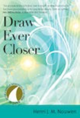 Ave Maria Press Draw Ever Closer, by Henri Nouwen (paperback)