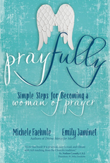 Ave Maria Press Pray Fully:  Simple Steps for Becoming a Woman of Prayer, by Michele Faehnie and Emily Jaminet (paperback)