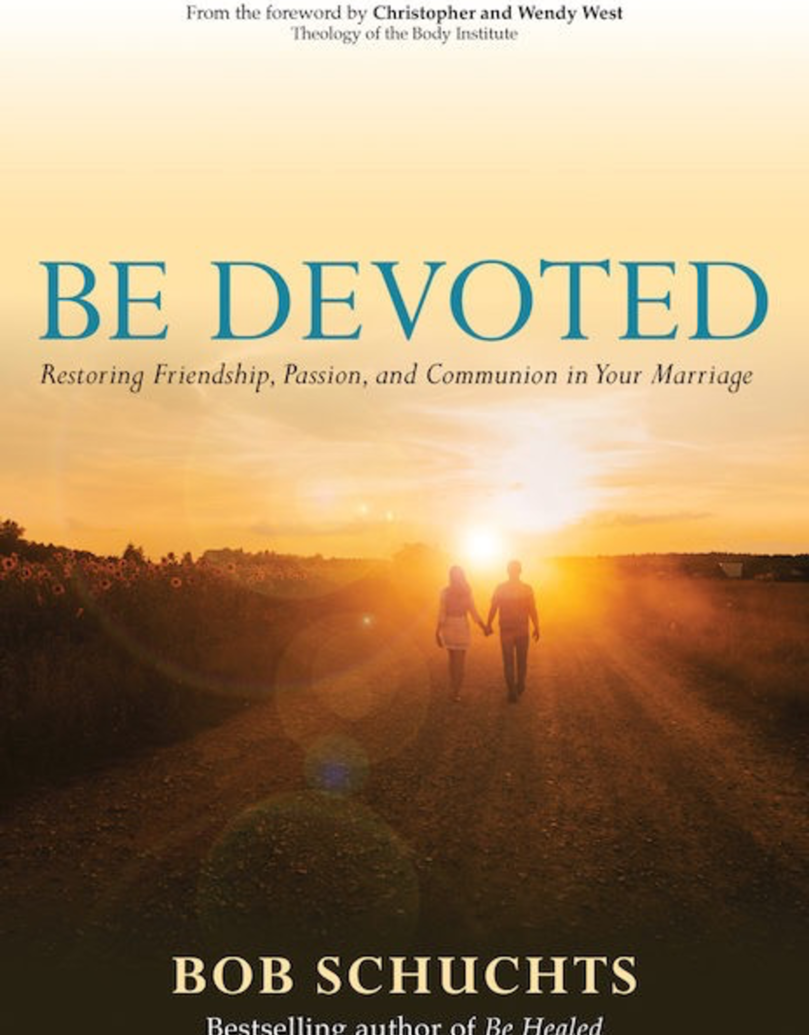 Ave Maria Press Be Devoted:  Restoring Friendship, Passion, and Communion in Your Marriage, by Bob Schuchts (paperback)