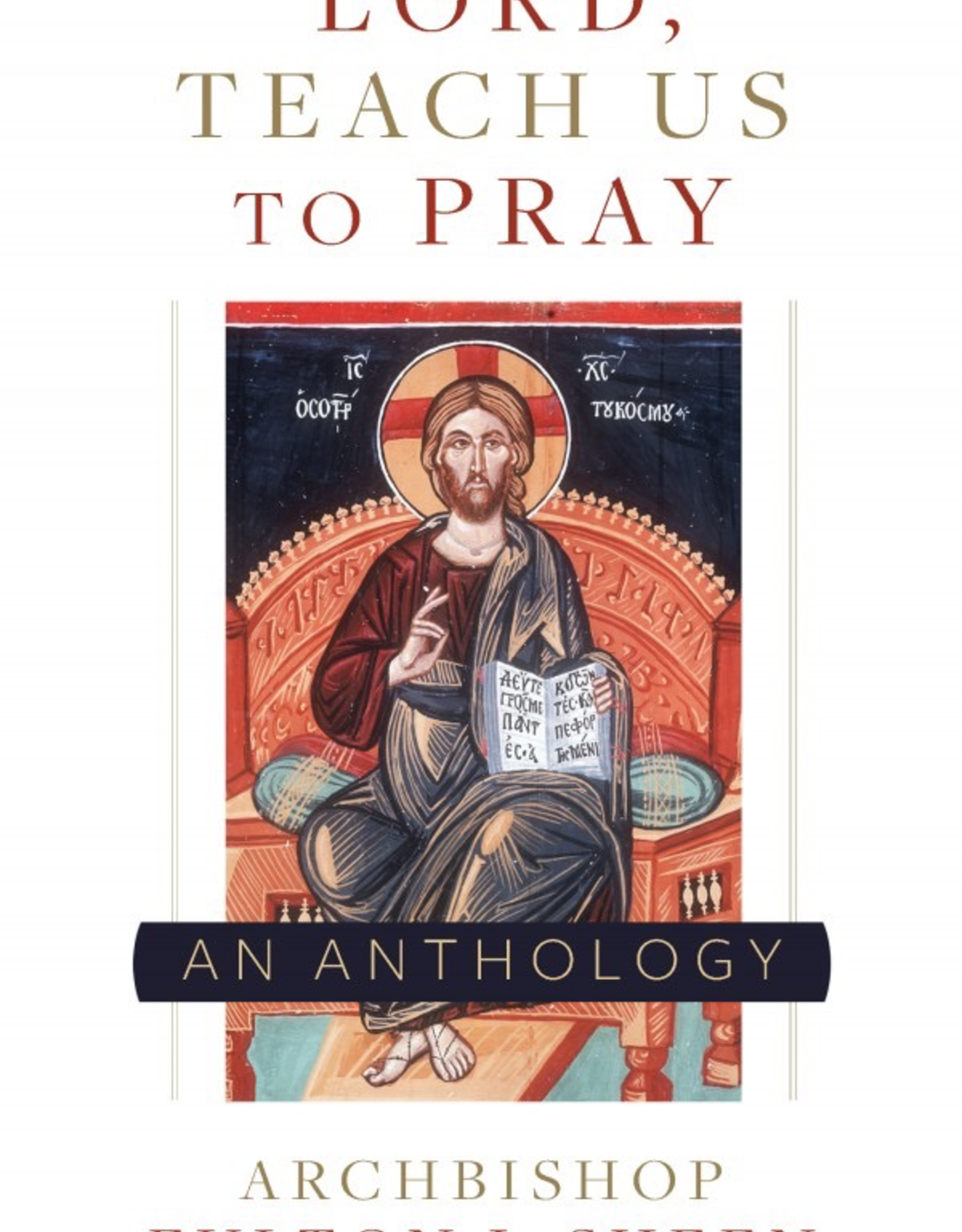 Sophia Institute Lord, Teach Us to Pray:  A Fulton Sheen Anthology, by Fulton Sheen (paperback)