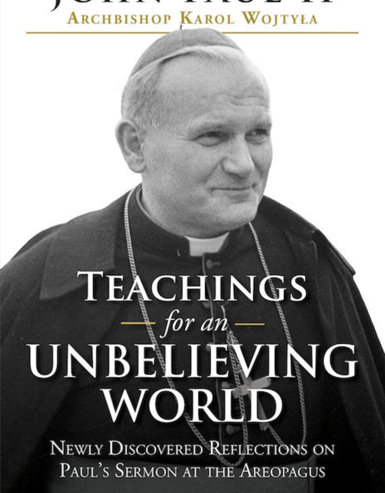Ave Maria Press Teachings for an Unbelieving World, by St. John Paul II (hardcover)