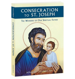 Marian Helpers Consecration to St. Joseph: The Wonders of Our Spiritual Father, by Donald H. Calloway (paperback)