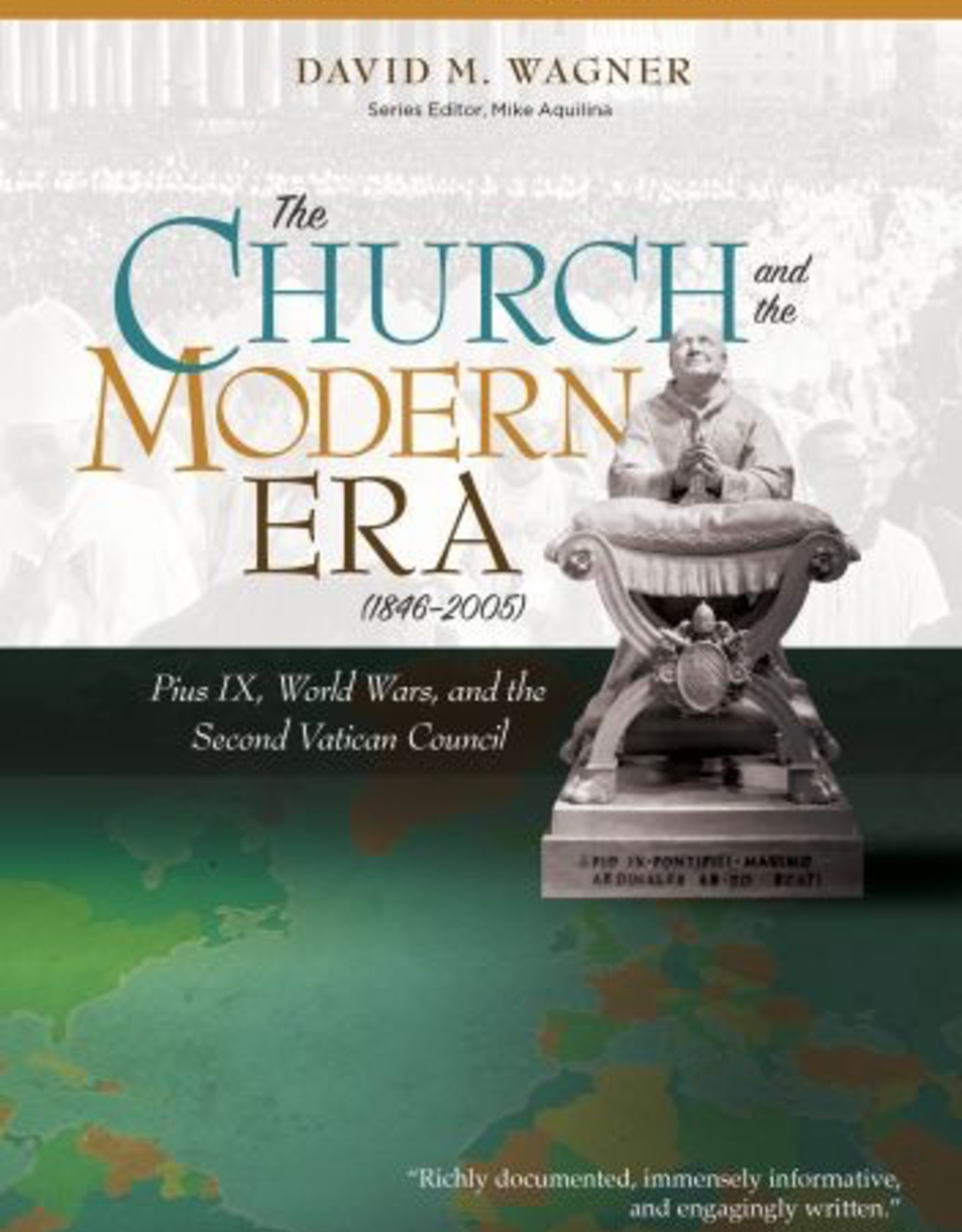 Ave Maria Press The Church is the Modern Era (1846-2005):  Pius IX, World Wars, and the Second Vatican Councl, by David Wagner (paperback)