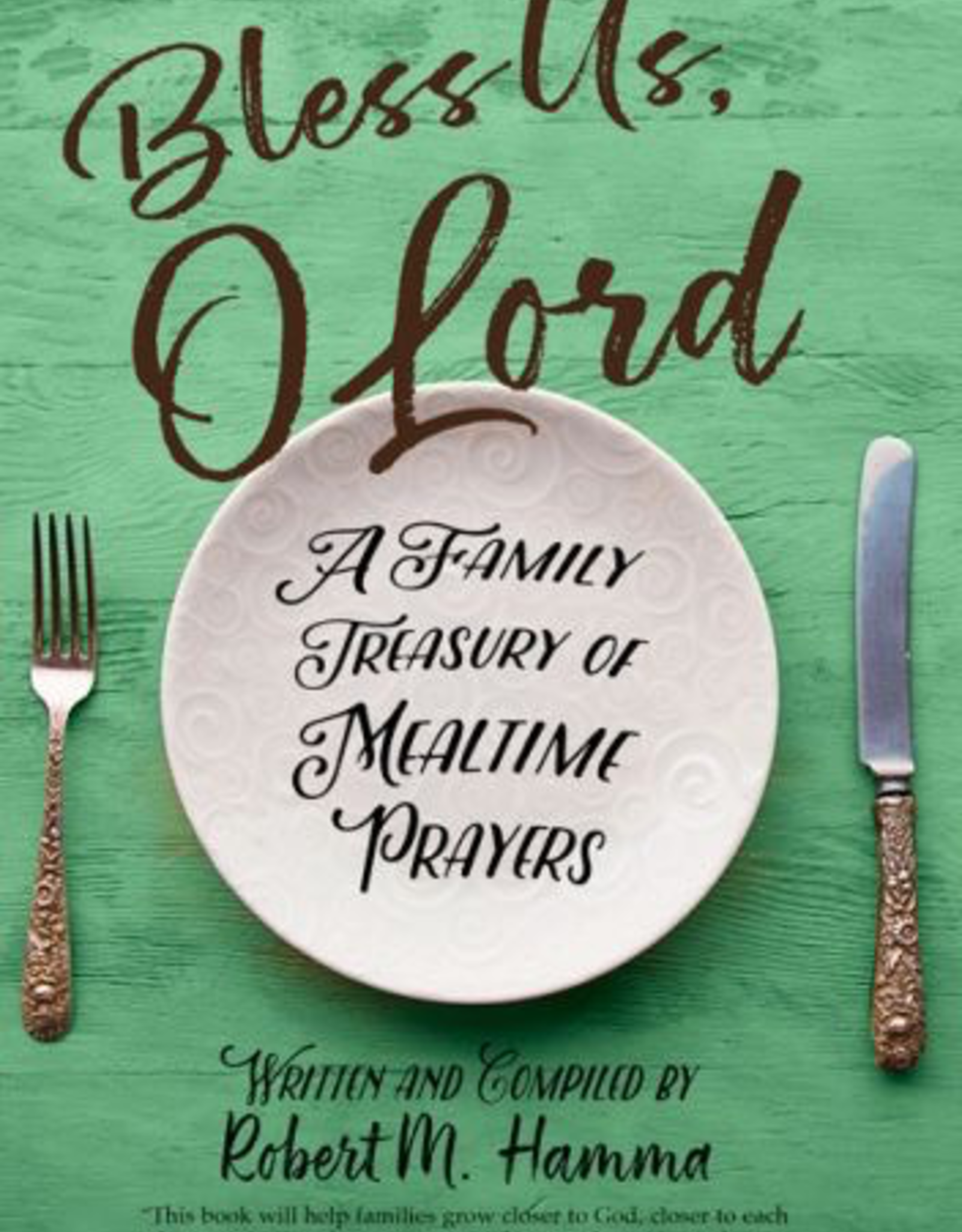 Ave Maria Press Bless Us Oh Lord:  A Family Treasury of Mealtime Prayers, by Robert M. Hamma (paperback)