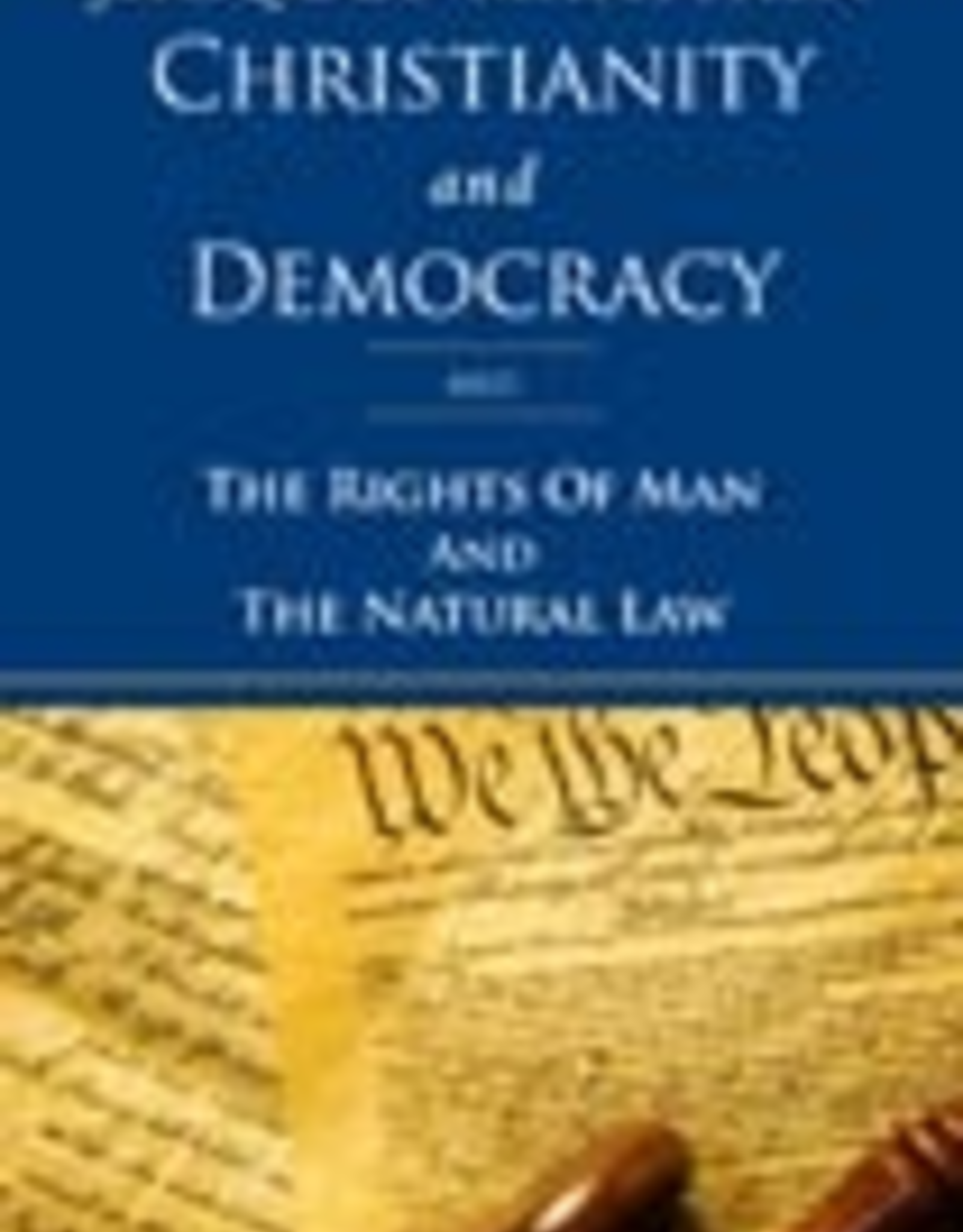 Ignatius Press Christianity and Democracy:  THe Rights of Man and The Natural Law, by Jacques Maritain (paperback)