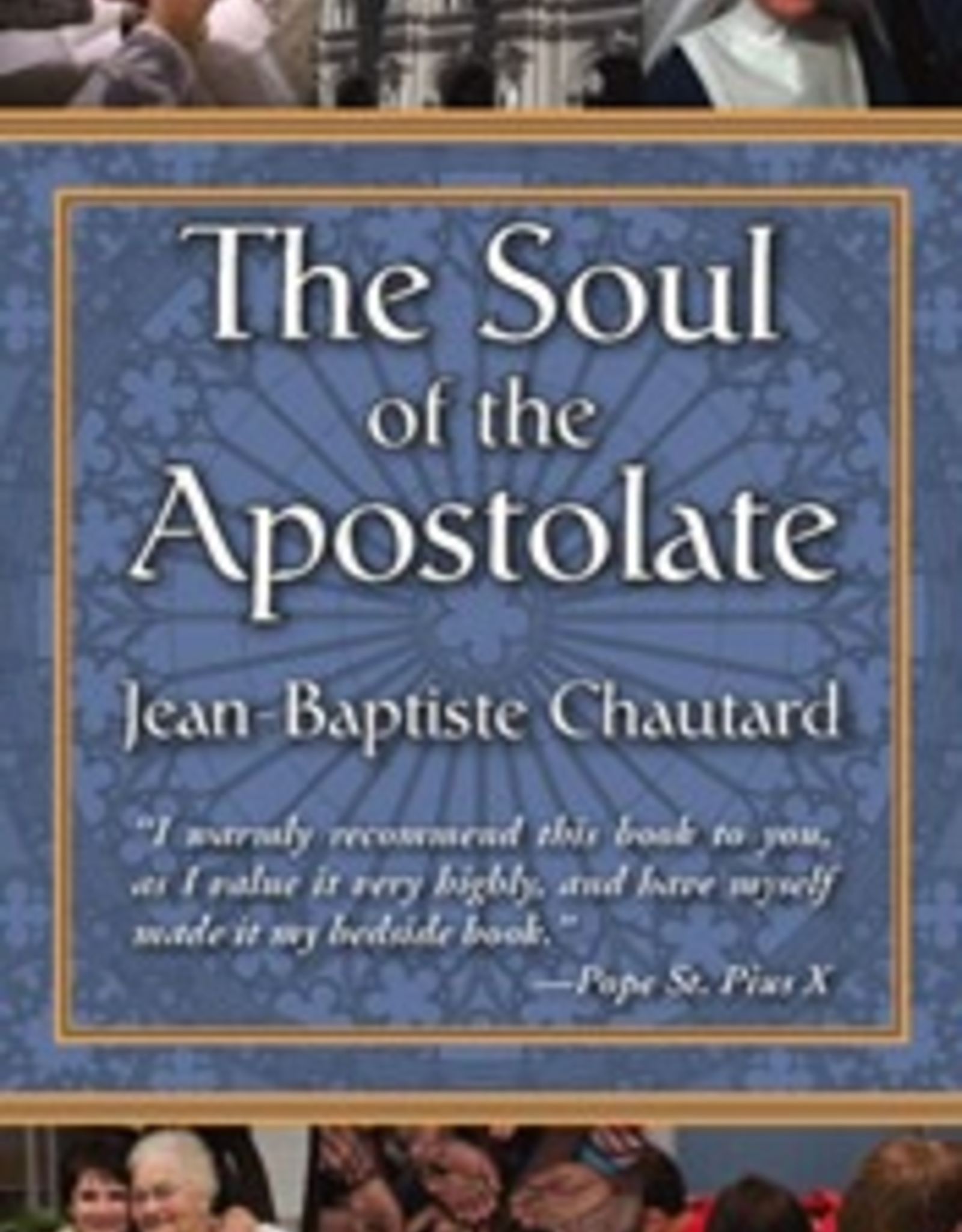 Tan Books The Soul of the Apostolate, by Dom Jean-Baptiste Chautard (paperback)