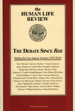 Ignatius Press The Debate Since Roe:  Making the Case Against Abortion (1975-2010), edited by Anne Conlon (paperback)